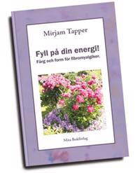 Fyll på din energi! : färg och form för fibromyalgiker