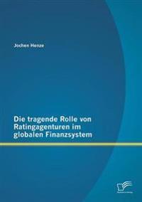 Die Tragende Rolle Von Ratingagenturen Im Globalen Finanzsystem