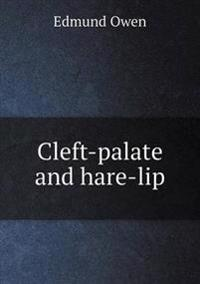 Cleft-Palate and Hare-Lip