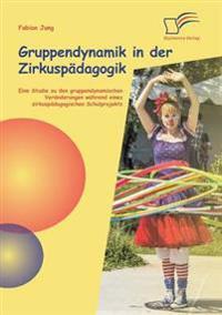 Gruppendynamik in Der Zirkuspadagogik