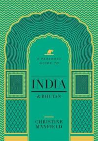 A Personal Guide To India And Bhutan,
