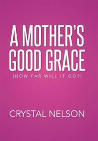 A Mother's Good Grace
