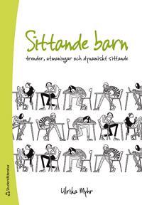Sittande barn - Trender, utmaningar och dynamiskt sittande