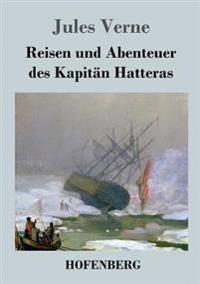 Reisen Und Abenteuer Des Kapitan Hatteras