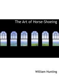 The Art of Horse-Shoeing