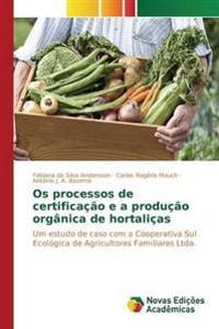 OS Processos de Certificacao E a Producao Organica de Hortalicas