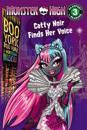 Monster High: Boo York, Boo York: Catty Noir Finds Her Voice