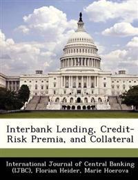 Interbank Lending, Credit-Risk Premia, and Collateral