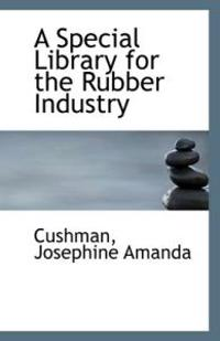 A Special Library for the Rubber Industry