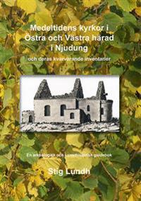 Medeltidens kyrkor i Östra och Västra härad i Njudung och deras kvarvarande inventarier : en arkeologisk och konsthistorisk guidebok