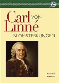 Carl von Linné, Blomsterkungen
