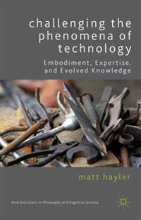 Challenging the Phenomena of Technology