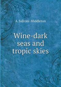 Wine-Dark Seas and Tropic Skies