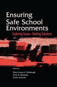 Ensuring Safe School Environments