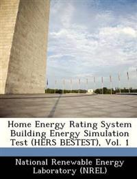 Home Energy Rating System Building Energy Simulation Test (Hers Bestest), Vol. 1