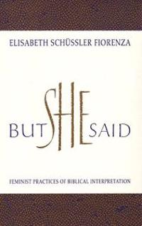 But She Said: Feminist Practices of Biblical Interpretation
