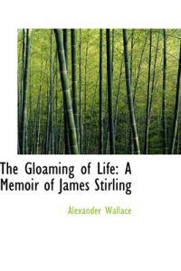 The Gloaming of Life