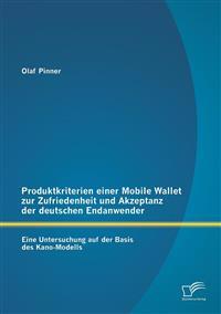 Produktkriterien Einer Mobile Wallet Zur Zufriedenheit Und Akzeptanz Der Deutschen Endanwender