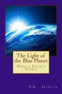 The Light of the Blue Planet: Prince Enok's Story