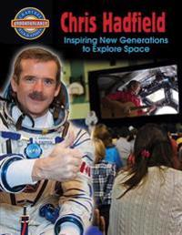 Chris Hadfield: Inspiring New Generations to Explore Space