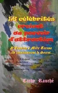 56 Celebrites Croient Au Pouvoir D'Attraction