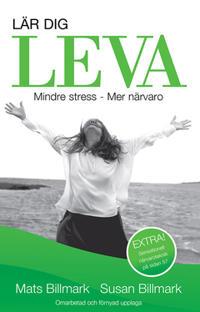 LÄR DIG LEVA: Mindre stress - Mer närvaro