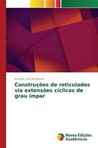 Construcoes de Reticulados Via Extensoes Ciclicas de Grau Impar