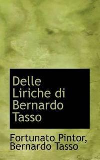 Delle Liriche Di Bernardo Tasso