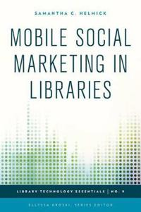 Mobile Social Marketing in Libraries