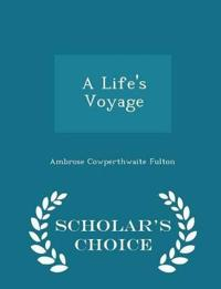 A Life's Voyage - Scholar's Choice Edition