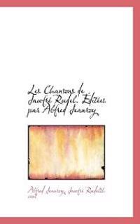 Les Chansons de Jaufre Rudel. Editees Par Alfred Jeanroy