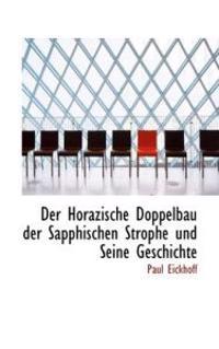 Der Horazische Doppelbau Der Sapphischen Strophe Und Seine Geschichte