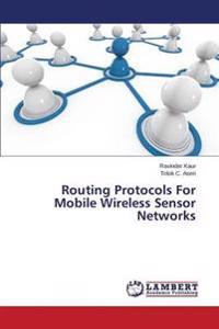 Routing Protocols for Mobile Wireless Sensor Networks