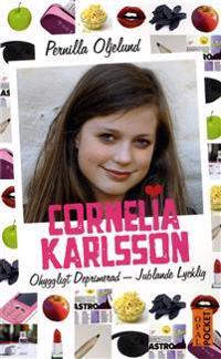 Cornelia Karlsson : ohyggligt deprimerad - jublande lycklig