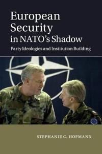 European Security in NATO's Shadow