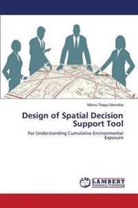 Design of Spatial Decision Support Tool