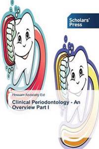 Clinical Periodontology - An Overview Part I