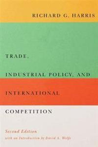 Trade, Industrial Policy, and International Competition, Second Edition