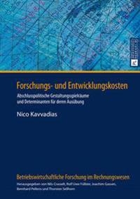 Forschungs- Und Entwicklungskosten: Abschlusspolitische Gestaltungsspielraeume Und Determinanten Fuer Deren Ausuebung