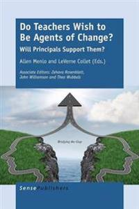 Do Teachers Wish to Be Agents of Change?