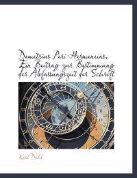 Demetrius Peri Hermeneias. Ein Beitrag Zur Bestimmung Der Abfassungszeit Der Schrift