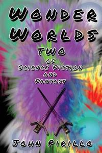 Wonder Worlds: Of Science Fiction and Fantasy, Book Two