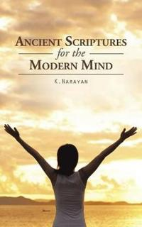 Ancient Scriptures for the Modern Mind