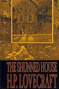 The Shunned House by H. P. Lovecraft, Fiction, Fantasy, Classics, Horror