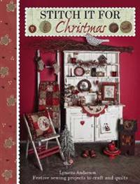 Stitch it for christmas - festive sewing projects to craft and quilt