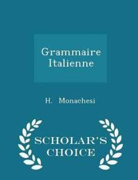 Grammaire Italienne - Scholar's Choice Edition