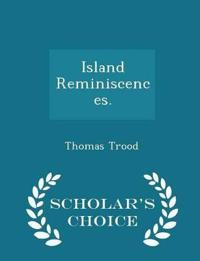 Island Reminiscences. - Scholar's Choice Edition