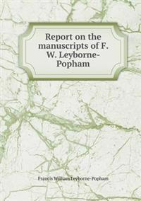 Report on the Manuscripts of F. W. Leyborne-Popham