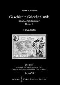 Geschichte Griechenlands Im 20. Jahrhundert,: Band 1: 1900-1939