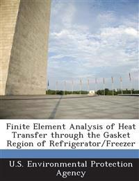 Finite Element Analysis of Heat Transfer Through the Gasket Region of Refrigerator/Freezer